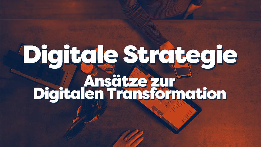 Digitale Transformation - zukunftsorientierte strategien für unternehmen online